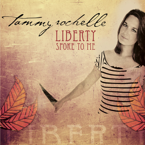 Tammy Rochelle - Liberty Spoke to Me